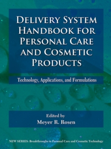Delivery System Handbook for Personal Care and Cosmetic Products : Technology, Applications and Formulations, Hardback Book
