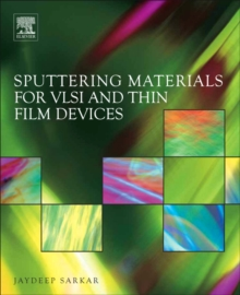Sputtering Materials for VLSI and Thin Film Devices, Hardback Book