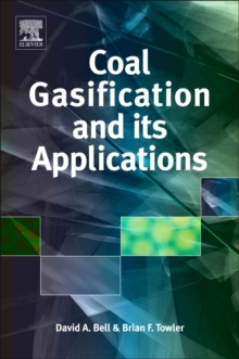 Coal Gasification and Its Applications, Hardback Book