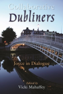 Collaborative Dubliners : Joyce in Dialogue, Paperback Book