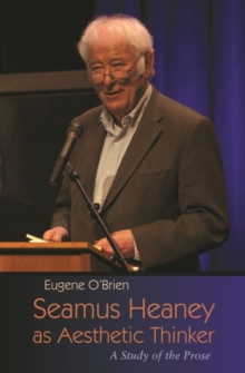 Seamus Heaney as Aesthetic Thinker : A Study of the Prose, Paperback / softback Book