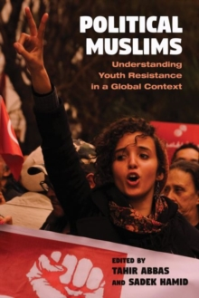 Political Muslims : Understanding Youth Resistance in a Global Context, Paperback / softback Book