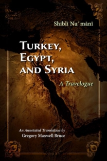 Turkey, Egypt, and Syria : A Travelogue, Paperback / softback Book
