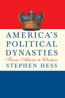 America's Political Dynasties : From Adams to Clinton, Hardback Book