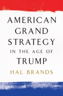 American Grand Strategy in the Age of Trump, Paperback Book