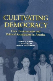 Cultivating Democracy : Civic Environments and Political Socialization in America, Paperback / softback Book