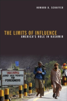 The Limits of Influence : America's Role in Kashmir, Paperback / softback Book