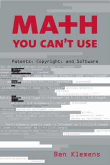 Math You Can't Use : Patents, Copyright, and Software, Paperback / softback Book
