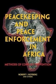 Peacekeeping and Peace Enforcement In Africa : Methods of Conflict Prevention, Paperback / softback Book