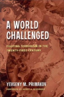 A World Challenged : Fighting Terrorism in the Twenty-First Century, Paperback / softback Book