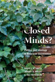 Closed Minds? : Politics and Ideology in American Universities, Paperback / softback Book