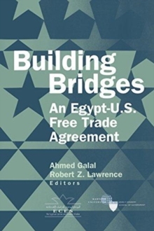 Building Bridges : An Egypt-U.S. Free Trade Agreement, Paperback / softback Book