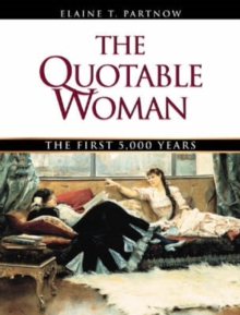 The Quotable Woman : The First 5, 000 Years, Paperback / softback Book