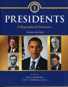 Presidents : A Biographical Dictionary, Paperback / softback Book