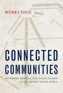Connected Communities : Networks, Identity, and Social Change in the Ancient Cibola World, Hardback Book