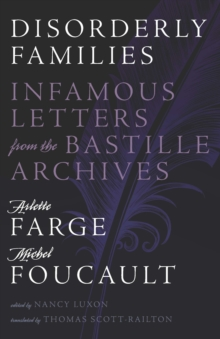 Disorderly Families : Infamous Letters from the Bastille Archives, Hardback Book