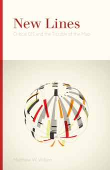New Lines : Critical GIS and the Trouble of the Map, Hardback Book