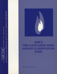 Dow's Fire and Explosion Index Hazard Classification Guide, Paperback / softback Book