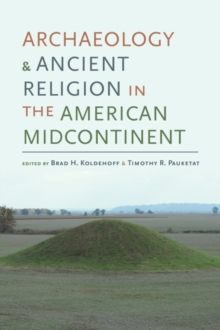 Archaeology and Ancient Religion in the American Midcontinent, Hardback Book