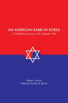 An American Rabbi in Korea : A Chaplain's Journey in the Forgotten War, Paperback / softback Book