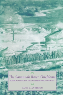 The Savannah River Chiefdoms : Political Change in the Late Prehistoric Southeast, EPUB eBook