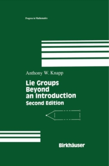 Lie Groups Beyond an Introduction, Hardback Book