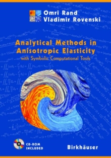 Analytical Methods in Anisotropic Elasticity : with Symbolic Computational Tools, Paperback / softback Book