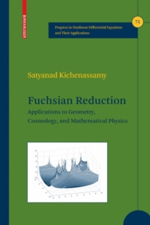 Fuchsian Reduction : Applications to Geometry, Cosmology and Mathematical Physics, Hardback Book