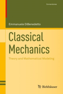 Classical Mechanics : Theory and Mathematical Modeling, Hardback Book