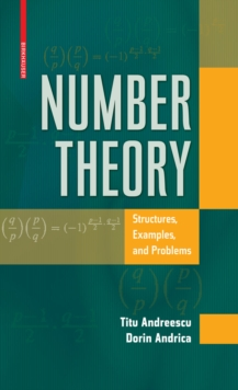 Number Theory : Structures, Examples, and Problems