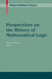 Perspectives on the History of Mathematical Logic, Paperback / softback Book