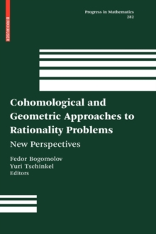 Cohomological and Geometric Approaches to Rationality Problems : New Perspectives, Hardback Book