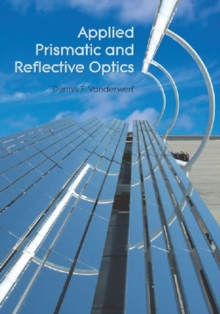 Applied Prismatic and Reflective Optics, Paperback / softback Book