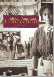 African American Connecticut Explored, Paperback / softback Book