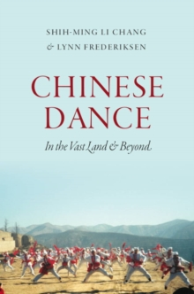 Chinese Dance : In the Vast Land and Beyond, Paperback / softback Book