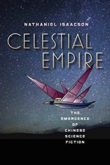 Celestial Empire : The Emergence of Chinese Science Fiction, Paperback Book