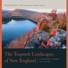 The Traprock Landscapes of New England : Environment, History, and Culture, Paperback / softback Book