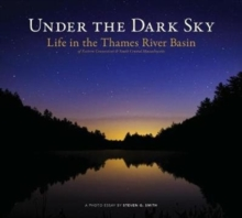 Under the Dark Sky : Life in the Thames River Basin, Hardback Book