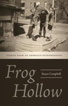 Frog Hollow : Stories from an American Neighborhood, Paperback / softback Book