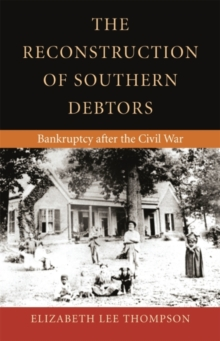 The Reconstruction of Southern Debtors : Bankruptcy After the Civil War, Hardback Book