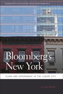 Bloomberg's New York : Class and Governance in the Luxury City, Paperback / softback Book