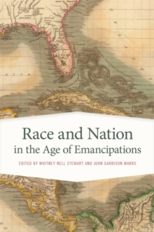 Race and Nation in the Age of Emancipations, Paperback Book