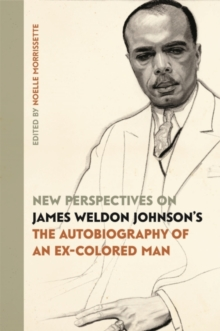 New Perspectives on James Weldon Johnson's The Autobiography of an Ex-Colored Man, Paperback / softback Book