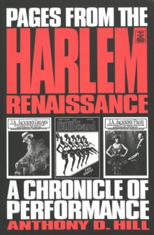 Pages from the Harlem Renaissance : A Chronicle of Performance, Paperback / softback Book