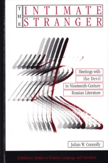 The Intimate Stranger : Meetings with the Devil in Nineteenth-Century Russian Literature, Hardback Book