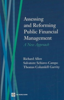 Assessing and Reforming Public Financial Management : A New Approach, Paperback / softback Book