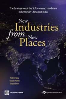 New Industries from New Places : The Emergence of the Software and Hardware Industries in China and India, Paperback / softback Book