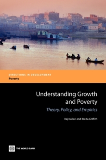 Understanding Growth and Poverty : Theory, Policy, and Empirics, Paperback / softback Book