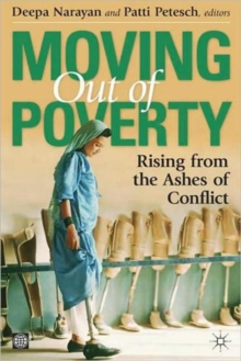 Moving Out of Poverty : Rising from the Ashes of Conflict, Hardback Book