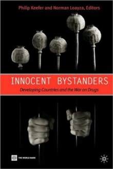 Innocent Bystanders : Developing Countries and the War on Drugs, Paperback / softback Book